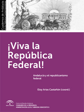 EBOOK: ¡Viva la República Federal! Andalucía y el republicanismo federal